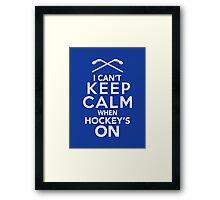 I Can't Keep Calm When Hockey's On   Hockey Fan Shirt Framed Print