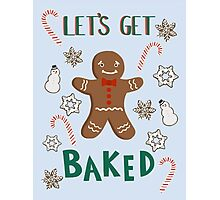 Let's Get Baked Photographic Print
