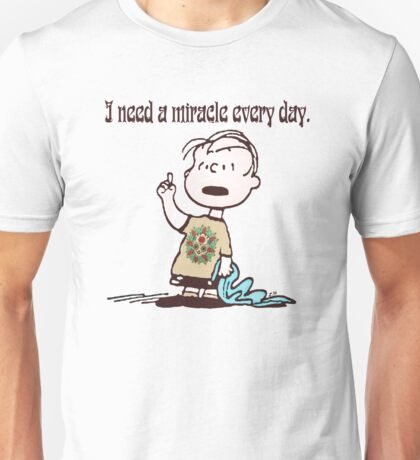I need a miracle 2 Unisex T-Shirt