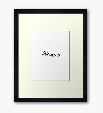 Lord of the Memes Framed Print