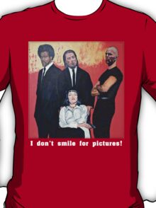 I Don't Smile for Pictures T-Shirt