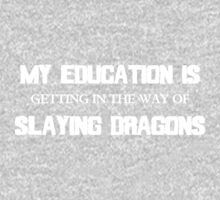 My Education Slaying Dragons Baby Tee