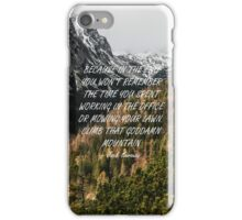 Climb that goddamn mountain iPhone Case/Skin