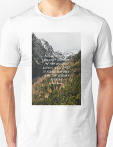 Climb that goddamn mountain Unisex T-Shirt