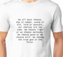 We all must choose... Unisex T-Shirt