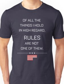 RULES ARE NOT ONE OF THEM - HOUSE OF CARDS Unisex T-Shirt