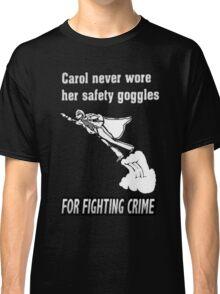 Carol Was a SuperHero Classic T-Shirt