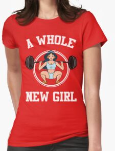 A Whole New Girl Gym T-Shirt