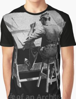 Life of an Architect Graphic T-Shirt