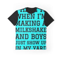 Milkshake Brings Boys to Yard Graphic T-Shirt