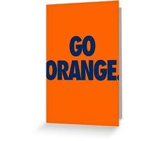 GO ORANGE. - Alternate Greeting Card