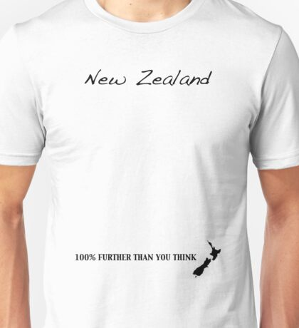 New Zealand - 100% Further Than You Think Unisex T-Shirt