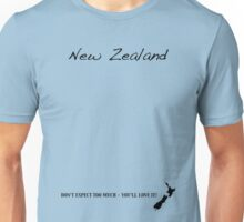 New Zealand - Don't Expect Too Much - You'll Love It! Unisex T-Shirt