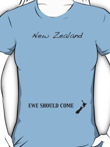 New Zealand - Ewe Should Come T-Shirt
