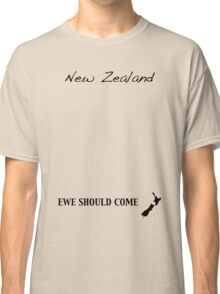 New Zealand - Ewe Should Come Classic T-Shirt
