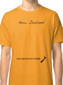 New Zealand - Like Scotland But Further Classic T-Shirt