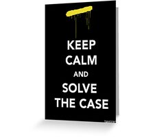 Keep Calm & Solve The Case Greeting Card