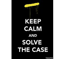 Keep Calm & Solve The Case Photographic Print