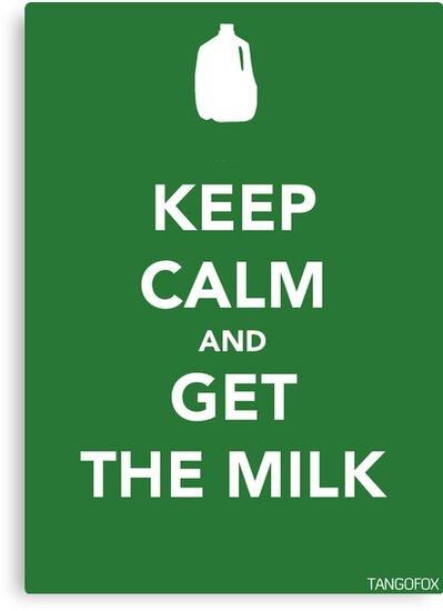 Keep Calm & Get The Milk by thetangofox