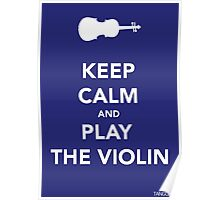 Keep Calm & Play Violin Poster