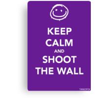 Keep Calm & Shoot The Wall Canvas Print