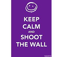 Keep Calm & Shoot The Wall Photographic Print