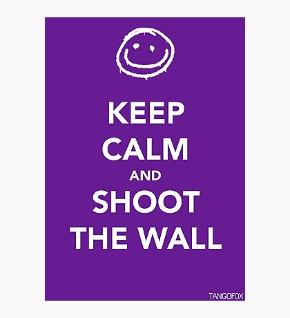 Keep Calm & Shoot The Wall Photographic Print