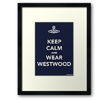 Keep Calm & Wear Westwood Framed Print