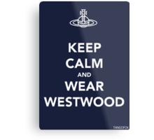 Keep Calm & Wear Westwood Metal Print