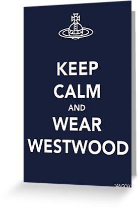 Keep Calm & Wear Westwood by thetangofox