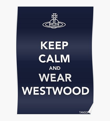Keep Calm & Wear Westwood Poster