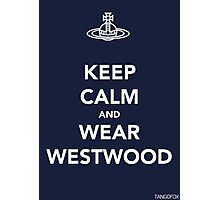 Keep Calm & Wear Westwood Photographic Print