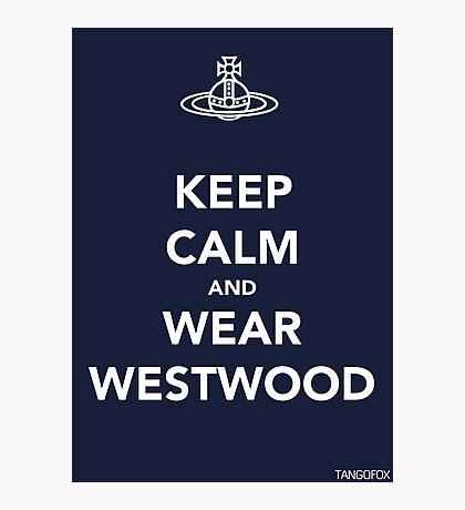 Keep Calm & Wear Westwood Photographic Print