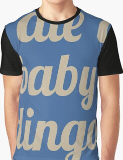 I Ate A Baby Dingo Graphic T-Shirt