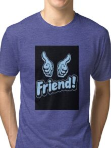 the inbetweeners friend Tri-blend T-Shirt