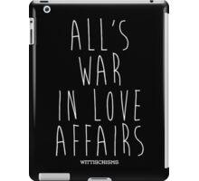 All's Fair in Love and War iPad Case/Skin