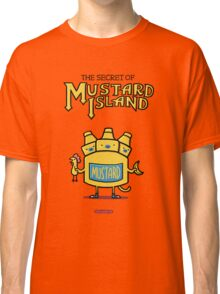 Look behind you, a three-headed mustard! Classic T-Shirt