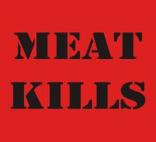 MEAT KILLS by veganese