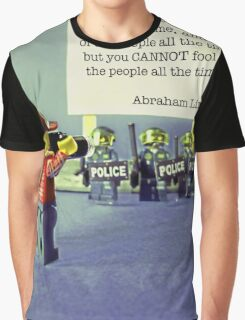 """...You cannot fool all of the people all of the time""  Graphic T-Shirt"