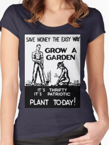 Save Money the Easy Way. Grow a Garden. Plant To-Day! Women's Fitted Scoop T-Shirt