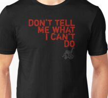 LOST Don't Tell Me What I Can't Do Unisex T-Shirt