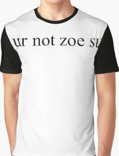 lol ur not zoe sugg Graphic T-Shirt
