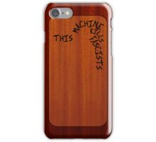 This Machine Kills Fascists iPhone Case/Skin