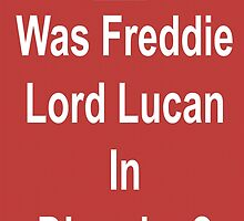 Was Freddie Lord Lucan In Disguise by Wellb69Images