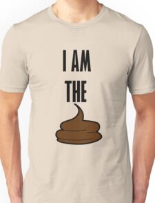 I am the shit Unisex T-Shirt