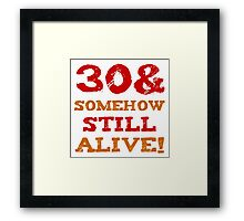 30th Birthday Gag Gift Framed Print
