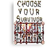 Choose Your Survivor Canvas Print