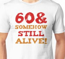 60th Birthday Gag Gift Unisex T-Shirt