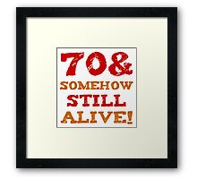 70th Birthday Gag Gift Framed Print
