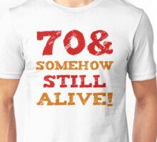 70th Birthday Gag Gift Unisex T-Shirt
